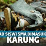 Sadis! Siswi SMA di Bandung Mati Lemas Saat Berhubungan Seks, Jasadnya Dimasukkan Karung